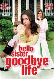 Hello Sister, Goodbye Life (2006)