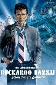 Poster The Adventures of Buckaroo Banzai Across the 8th Dimension 1984