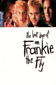 The Last Days of Frankie the Fly