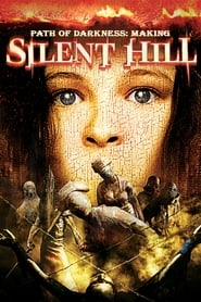 Poster Path of Darkness: Making 'Silent Hill' 2006