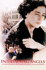 Entertaining Angels: The Dorothy Day Story 1996
