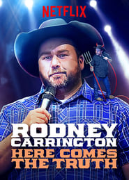 Image Rodney Carrington: Here Comes The Truth (2017)