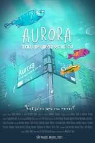Aurora - A Rua que queria ser um rio.