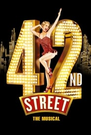 42nd Street: The Musical : The Movie | Watch Movies Online