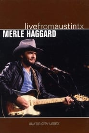 Merle Haggard: Live from Austin, TX 2006