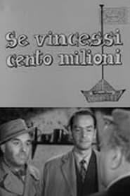 Se vincessi cento milioni 1953