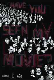 Regarder Have You Seen My Movie?