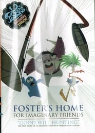 Foster's Home for Imaginary Friends: Good Wilt Hunting 2006