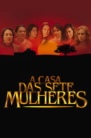 A Casa das Sete Mulheres 2003
