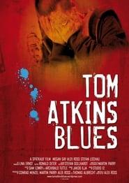 Tom Atkins Blues (2010)