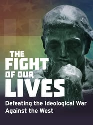 The Fight of Our Lives: Defeating the Ideological War Against the West (2018)