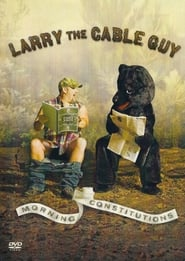 فيلم Larry the Cable Guy: Morning Constitutions مترجم
