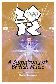 London 2012 Olympic Closing Ceremony: A Symphony of British Music (2012)