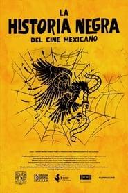 La historia negra del cine mexicano movie