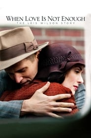 When Love Is Not Enough: The Lois Wilson Story (2010)