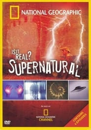 National Geographic: Is It Real? Supernatural 2006