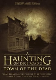 مشاهدة فيلم A Haunting On Dice Road 2: Town of the Dead مترجم
