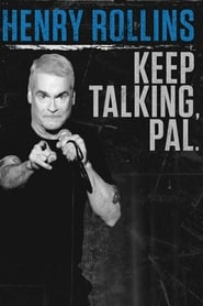 Henry Rollins: Keep Talking, Pal. (2018)
