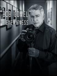 Bob Gomel: Eyewitness (2020)