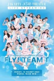 مترجم أونلاين و تحميل Fly! Team T! Last Show 2021 مشاهدة فيلم