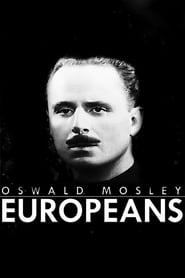 Oswald Mosley: Europeans (2016) CDA Online Cały Film