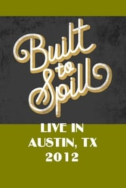 Built To Spill Live in Austin, TX 2012