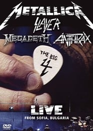 Watch Metallica/Slayer/Megadeth/Anthrax: The Big 4: Live from Sofia, Bulgaria (2010) Fmovies
