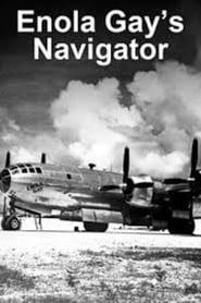 Enola Gay's Navigator: Theodore (Dutch) Van Kirk