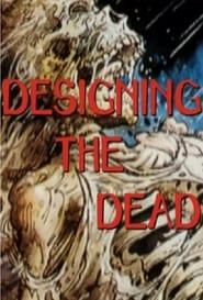 Return of the Living Dead: Designing the Dead