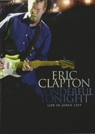 Eric Clapton: Wonderful Tonight - Live in Japan 2009 2010