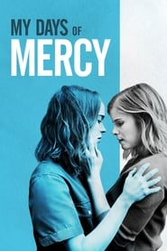 My Days of Mercy (2017) online