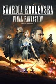 Final Fantasy XV: Gwardia Królewska 2016 Cały Film CDA Online PL