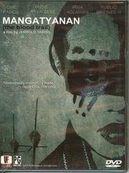 Mangatyanan: The Blood Trail (2009) Full Pinoy Movie