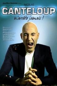 Nicolas Canteloup - N'arrête jamais