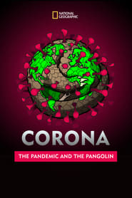 Corona: The Pandemic and the Pangolin