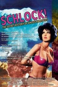Schlock! The Secret History of American Movies (2001)