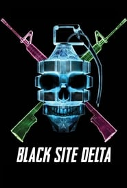Watch Black Site Delta on Showbox Online