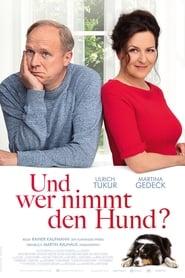 مشاهدة فيلم Und wer nimmt den Hund? مترجم