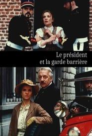 مشاهدة فيلم Le président et la garde barrière 1997 مترجم أون لاين بجودة عالية