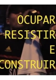 Ocupar, Resistir e Construir