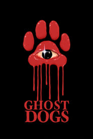 Ghost Dogs (2021)