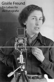 Gisèle Freund, portrait intime d'une photographe visionnaire (2021)