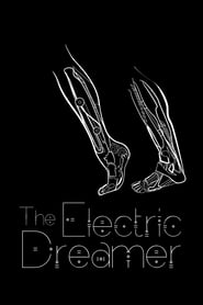 The Electric Dreamer: Remembering Philip K. Dick 2007