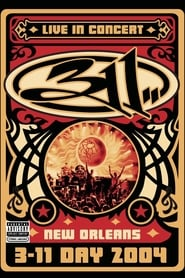 311 Day: Live in New Orleans 2004
