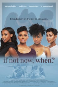 If Not Now, When (2019)