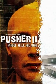 Pusher II - Sangue nelle mie mani 2004