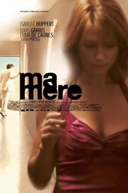 Ma Mere / My Mother / Η Μητέρα Μου (2004)
