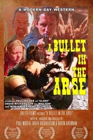 A Bullet in the Arse (2003)