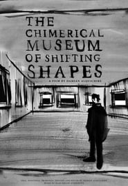 The Chimerical Museum of Shifting Shapes