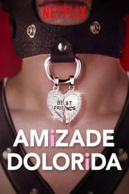 Amizade Dolorida – Bonding